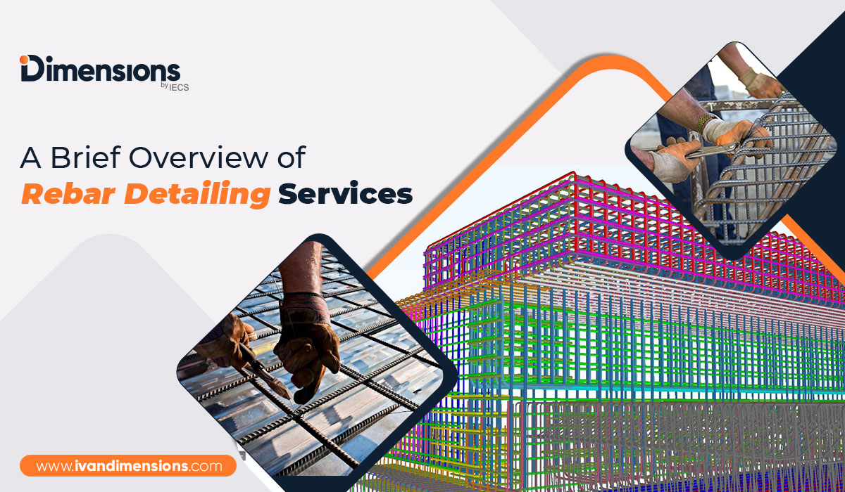 A Brief Overview of Rebar Detailing Services