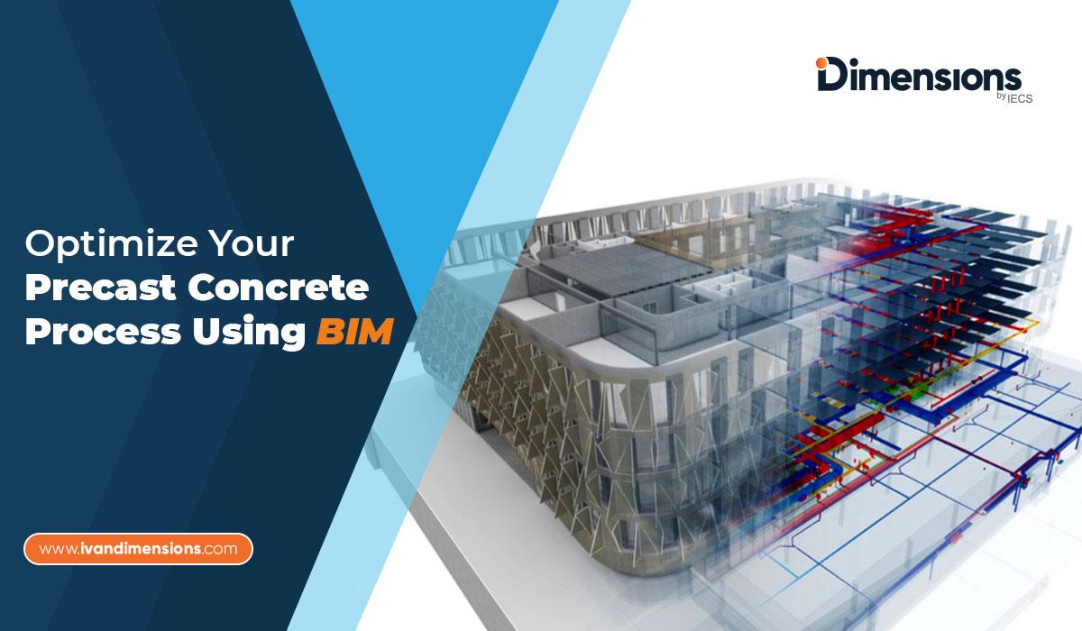 Optimize Your Precast Concrete Process Using BIM