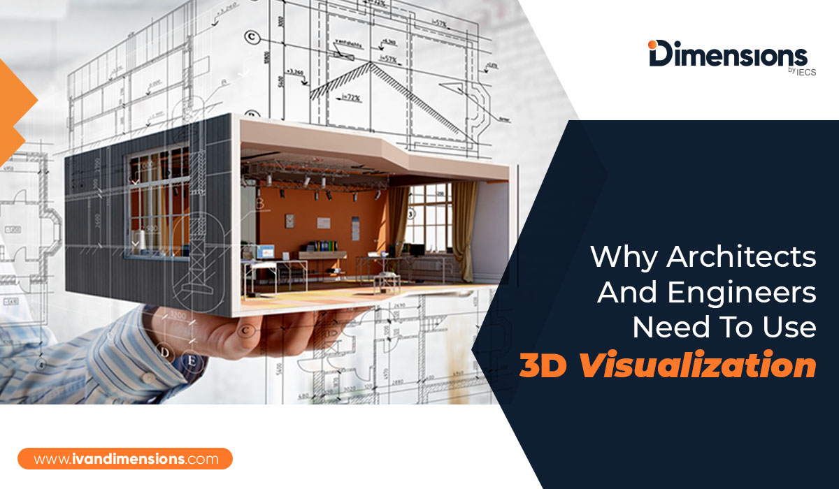 Why Architects And Engineers Need To Use 3D Visualization